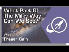 What Part of the Milky Way Can We See?