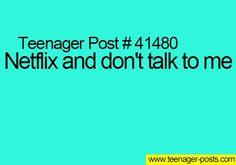Netflix and chill...nuff said