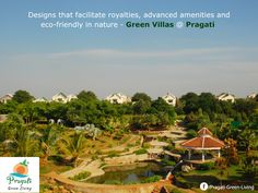 Designs that facilitate royalties and advanced amenities and eco-friendly in nature - Green Villas at Pragati. Know more.