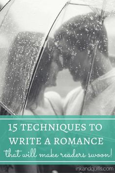 15 Techniques to Write a Romance That Will Make Readers Swoon (Part I) - Ink and Quills