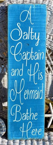 A Salty Captain Mermaid Bathe Here Bathroom Nautical Coastal Beach Decor Wood Sign Plaque Wall Hanging Art Quote Couples Master Decor Distressed