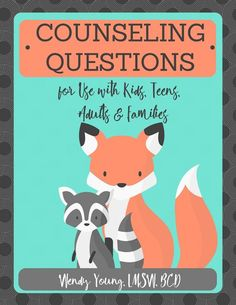 Counseling questions for use with kids, teens, adults and families.