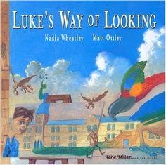 Luke's Way of Looking: Nadia Wheatley, Matt Ottley: 9781929132188: Amazon.com: Books