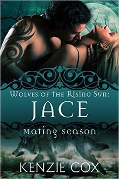 Jace: Wolves of the Rising Sun #1 - Kindle edition by Kenzie Cox. Paranormal Romance Kindle eBooks @ Amazon.com.