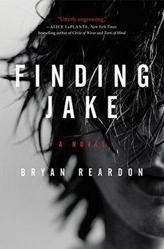 Finding Jake: A Novel by Bryan Reardon