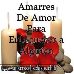 Amarres De Amor Para Enloquecer A Alguien Amarres De Amor Efectivos Amarres De Amor Caseros Alguien Como Tú Amarres