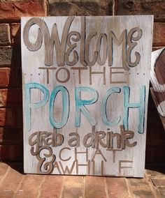 Welcome to the Porch Rustic Hand painted Sign