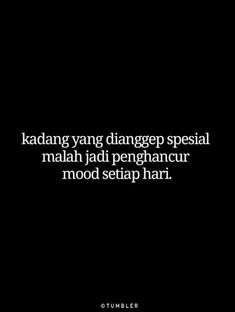 Quotes And Notes, Text Quotes, Jokes Quotes, Mood Quotes, Funny Quotes, Life Quotes, Quotes Lucu, Cinta Quotes, Quotes Galau