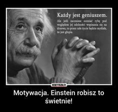 Einstein robisz to świetnie! Swimming Motivation, Life Motivation, Girl Quotes, Words Quotes, Life Philosophy, Strong Quotes, Some Words, Albert Einstein, Life Lessons