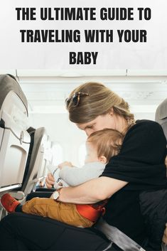 Want to (or need to) travel with a baby? These tips can help make the process a little easier.