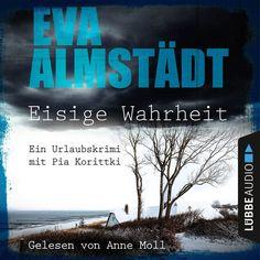 Eisige Wahrheit - Ein Urlaubskrimi mit Pia Korittki by Eva Almstädt