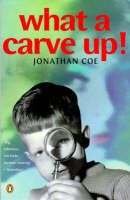 What a Carve Up by Jonathan Coe-read without delay!