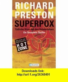 Superpox (9783548366746) Richard Preston , ISBN-10: 3548366740  , ISBN-13: 978-3548366746 ,  , tutorials , pdf , ebook , torrent , downloads , rapidshare , filesonic , hotfile , megaupload , fileserve