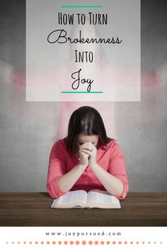 Do you ever feel broken? Turn your brokenness into joy by following the example of David. This post outlines four steps David took in Psalm 6 to overcome his brokenness. Click through to read.