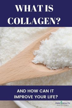 What is Collagen + How Can It Improve Your Health? — Pain & Health Solutions – Basic Health Tips