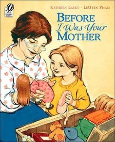 Before I Was Your Mother - great book to read for Mother's Day