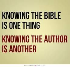 View Knowing the Bible is One Thing, Knowing the Author is Another - Your Daily Verse. Share, pin and save today's encouraging Bible Scripture. Biblical Quotes, Prayer Quotes, Religious Quotes, Bible Verses Quotes, Spiritual Quotes, Faith Quotes, Wisdom Quotes, True Quotes, Scriptures
