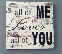 This is a handmade one of a kind wall sign. I made a pallet like sign out of local 100 year old barn wood and then hand painted the background cream and white and painted the lyric  Cause all of me loves all of you from the song All of Me by John legend. I have distressed it to give it an old aged look for a primitive shabby chic style.  This would make a great wedding gift.  Since this is a truly one of a kind piece the wood will vary, some with knots or holes and the distressing will be…