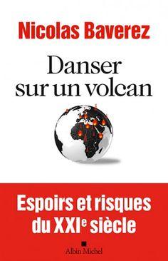 Danser sur un volcan de Nicolas Baverez