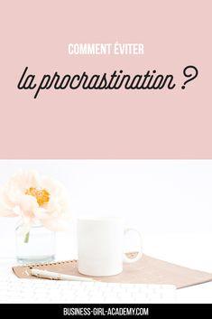 Comment éviter la procrastination ? #blog #blogging #procrastination #onlinebusiness #mumboss #girlboss Motivation, Business, Titans, Coin, Girl Group, Blogging, French, Creative, Entrepreneurship