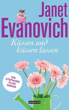 Küssen und küssen lassen - Ein Stephanie-Plum-Roman von Janet Evanovich