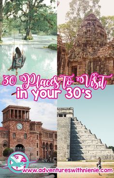 30 Places to Visit in Your 30s - Adventures With NieNie