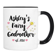 Ashley's Fairy Godmother Est. 2018  - 11 Oz Coffee Mug - Fairy Godmother Mug - CUSTOMIZABLE Godmother Gift by WildWindApparel on Etsy