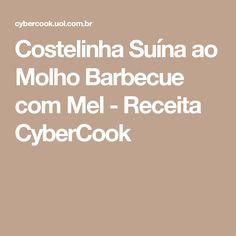 Costelinha Suína ao Molho Barbecue com Mel - Receita CyberCook
