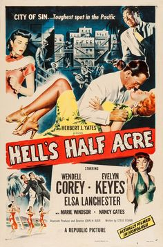 Hell's Half Acre - John H. Auer - 1954 - starring Wendell Corey, Evelyn Keyes, Elsa Lanchester and Marie Windsor Classic Movie Posters, Classic Films, Marie Windsor, Fly To Hawaii, Image Internet, Republic Pictures, Crime Film, Places In America, Look Alike