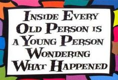 Inside every old person...