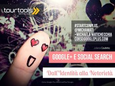 Google plus e la Social Search: dall'identità alla notorietà.