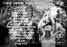 Think Hippie Thoughts #quotes #motivation