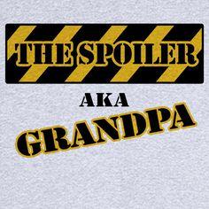 The Spoiler: Grandpa Novelty T Shirt - Rogue Attire