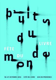 Philippe Apeloig Affiche/Plakat : Affiche pour la Fête du Livre d'Aix-en-Provence Bruits du monde, 2012 #typography