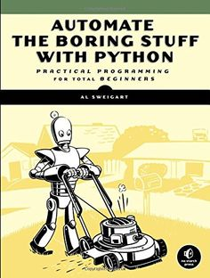 Automate the Boring Stuff with Python: Practical Programming for Total Begi- 1593275994 - Automate the Boring Stuff with Python: Practical Programming for Total Beginners by Al Sweigart  1593275...  #AlSweigart #Computers&Technology