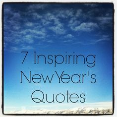Start celebrating the new year now with quotes that will lift your spirits and get you inspired for the next chapter.