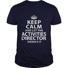 ACTIVITIES DIRECTOR T Shirts, Hoodie. Shopping Online Now ==► https://www.sunfrog.com/LifeStyle/ACTIVITIES-DIRECTOR-106105241-Navy-Blue-Guys.html?41382