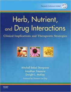 Herb, Nutrient, and Drug Interactions: Clinical Implications and Therapeutic Strategies, 1e: 9780323029643: Medicine & Health Science Books @ Amazon.com