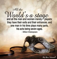 All The Worlds a Stage - Shakespeare Quote