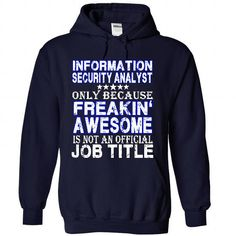 INFORMATION SECURITY ANALYST - #gifts #mothers day gift. ORDER NOW => https://www.sunfrog.com/No-Category/INFORMATION-SECURITY-ANALYST-7510-NavyBlue-40245398-Hoodie.html?68278