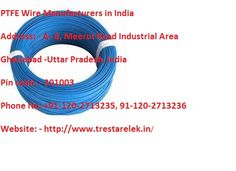 We are offer of PTFE wire Manufacturers in India. The construction is similar to matching instrumentation wire but the conductor material is different.          For more information: - http://public.fotki.com/trestarelek121/my-first-album/teflon-wire.html