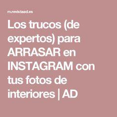 Los trucos (de expertos) para ARRASAR en INSTAGRAM con tus fotos de interiores | AD
