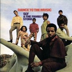 the In middle school I got turned onto Sly & The Family Stone. They were way ahead of their time way ahead.