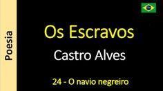 Poesia - Sanderlei Silveira: Castro Alves - Os Escravos - 24 - O navio negreiro...