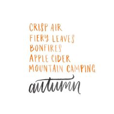 Crisp Air. Fiery Leaves. Bonfires. Apple Cider. Mountain Camping.