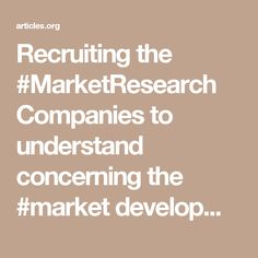 Recruiting the #MarketResearch Companies to understand concerning the #market development in #Chicago