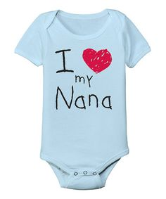 This Light Blue 'I Love My Nana' Bodysuit - Infant by KidTeeZ is perfect! #zulilyfinds