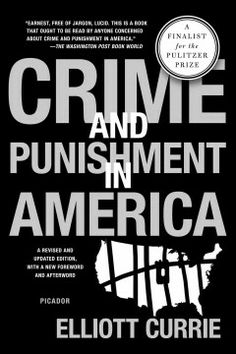 Crime and punishment in America / Elliott Currie.