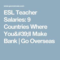 ESL Teacher Salaries: 9 Countries Where You'll Make Bank   Go Overseas