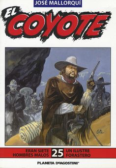 Eran siete hombres malos. Ed. Planeta DeAgostini, 2003. (Col. El Coyote ; 25)